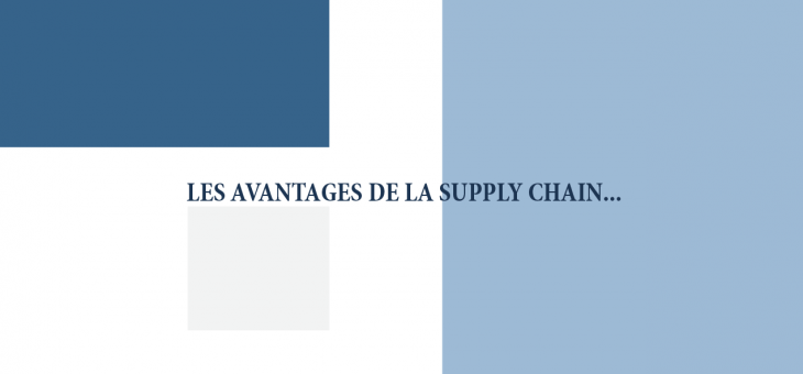 Avantages de la Supply Chain !